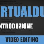 VirtualDub – Lezione 1: Introduzione