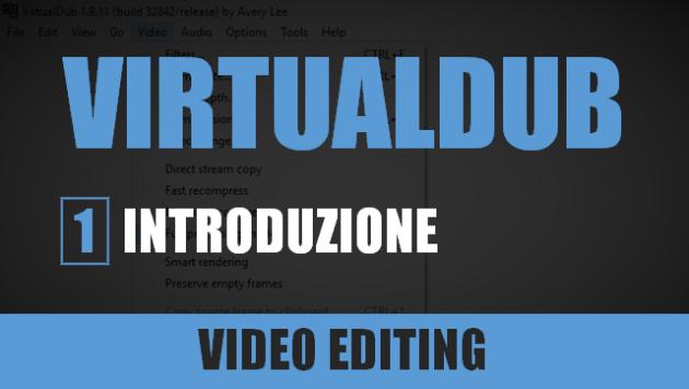 VirtualDub - Lezione 1: Introduzione