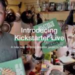 Kickstarter Live ti permetterà di parlare direttamente con gli ideatori del progetto